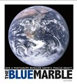 The Blue Marble: How a Photograph Revealed Earth's Fragile Beauty