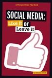 Social Media: Like It or Leave It