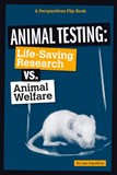 Animal Testing: Life-Saving Research vs. Animal Welfare