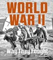 World War II: Why They Fought