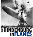 The Hindenburg in Flames: How a Photograph Marked the End of the Airship