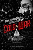 Deep-Cover Spies and Double-Crossers of the Cold War