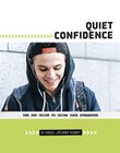 Quiet Confidence: The Shy Guide to Using Your Strengths