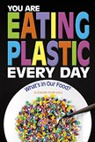 You Are Eating Plastic Every Day: What's in Our Food?
