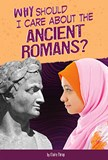 Why Should I Care About the Ancient Romans?