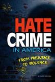 Hate Crime in America: From Prejudice to Violence