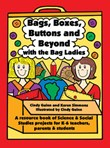 Bags, Boxes, Buttons, & Beyond: A Resource Book of Science and Social Studies Projects for K-6 Teachers, Parents, and Students