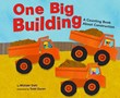 One Big Building: A Counting Book About Construction