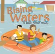 Rising Waters: A Book About Floods