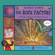 Rock Factory: The Story About the Rock Cycle