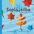 Sopla y silba: Un libro sobre el viento