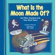 What Is the Moon Made Of?: And Other Questions Kids Have About Space