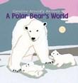 A Polar Bear's World