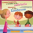 Comportamiento y modales en la cafetería/Manners in the Lunchroom