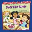 Alimenta tu cuerpo/Fuel the Body