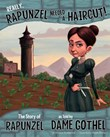 Really, Rapunzel Needed a Haircut!: The Story of Rapunzel as Told by Dame Gothel