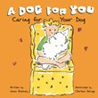 A Dog for You: Caring for Your Dog