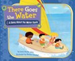 There Goes the Water: A Song About the Water Cycle