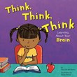 Think, Think, Think: Learning About Your Brain