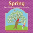 Spring: Signs of the Season Around North America