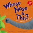 Whose Nose Is This?: A Look at Beaks, Snouts, and Trunks