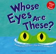 Whose Eyes Are These?: A Look at Animal Eyes - Big, Round, and Narrow