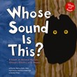 Whose Sound Is This?: A Look at Animal Noises - Chirps, Clicks, and Hoots