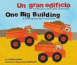 Un gran edificio/One Big Building: Un libro para contar sobre construcción/A Counting Book About Construction