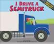 I Drive a Semitruck