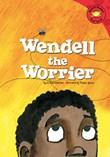 Wendell the Worrier