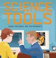 Science Tools: Using Machines and Instruments