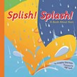 Splish! Splash!: A Book About Rain