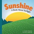 Sunshine: A Book About Sunlight