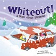 Whiteout!: A Book About Blizzards