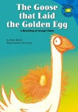 The Goose that Laid the Golden Egg: A Retelling of Aesop's Fable