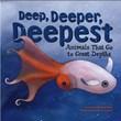Deep, Deeper, Deepest: Animals That Go to Great Depths