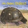 Old, Older, Oldest: Animals That Live Long Lives