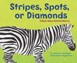 Stripes, Spots, or Diamonds: A Book About Animal Patterns