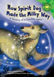 How Spirit Dog Made the Milky Way: A Retelling of a Cherokee Legend