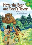 Mato the Bear and Devil's Tower: A Retelling of a Lakota Legend