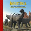 Agustinia and Other Dinosaurs of Central and South America