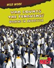 Who Counts the Penguins?: Working in Antarctica