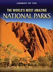World's Most Amazing National Parks