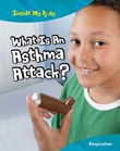 What Is An Asthma Attack?: Respiration