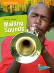 Making Noise!: Making Sounds