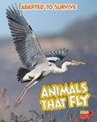 Adapted to Survive: Animals that Fly