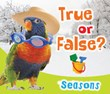 True or False? Seasons