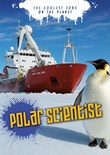 Polar Scientist: The Coolest Jobs on the Planet