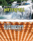 How Does a Waterfall Become Electricity?