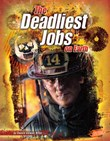 The Deadliest Jobs on Earth